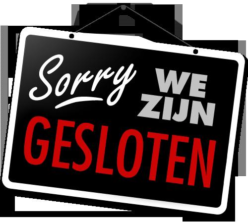Sorry, Wij zijn gesloten